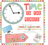 Telling Time to the Minute Google Slides Activity *Great f
