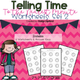 Telling Time to the Minute Worksheets: SET 2