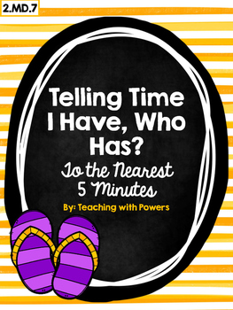 Telling Time to the Nearest 5 Minutes Game: I have, who has?