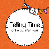 Telling Time | To the Quarter Hour