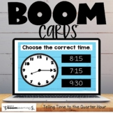 Telling Time to the Quarter Hour Boom Cards Distance Learning