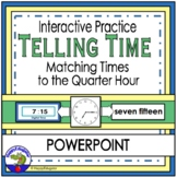 Telling Time to the Quarter Hour (Digital and Analog) PowerPoint