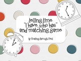 "Telling Time to the Quarter Hour ""I Have Who Has"" and Matching Game"