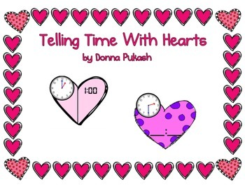 Telling Time with Hearts- Valentine's Day, Clocks