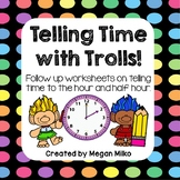 Telling Time with Trolls:  Time to the Hour and Half Hour