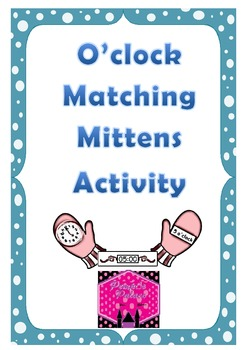 Telling the Time O'clock Matching Mittens Game