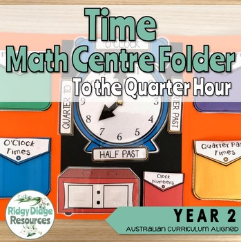 Year 2 Telling the Time to the Quarter Hour Math Centre Activity Folder Bundle