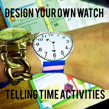Telling time! Design your own Watch!