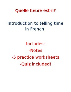 French Telling Time Notes, Worksheets, Quiz Bundle!