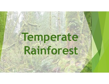 Temperate Rainforest includes definitions and pictures of plants and animals.