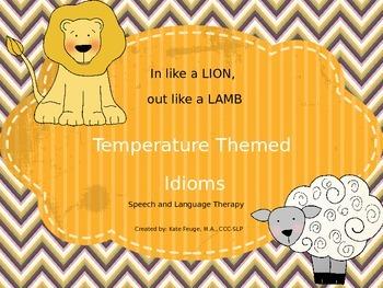 Temperature Themed Idioms FREEBIE (Lion/Lamb theme) Speech