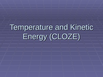 Temperature and Kinetic Energy Cloze