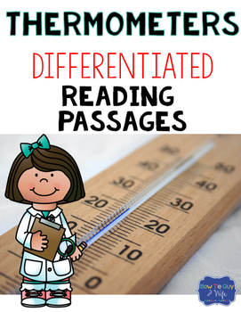 Temperature and Thermometers Differentiated Reading Passages & Questions