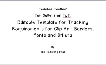 Template for Tracking TpT Requirements for Using ClipArt, Borders, and Fonts
