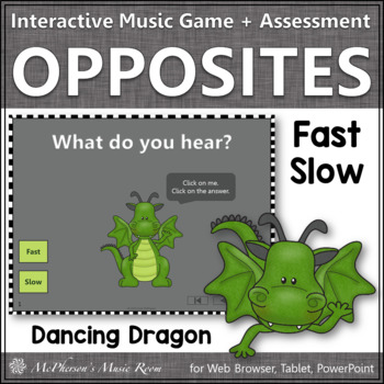 Tempo: Fast/Slow ~ Music Opposite Interactive Music Game + Assessment {dragon}