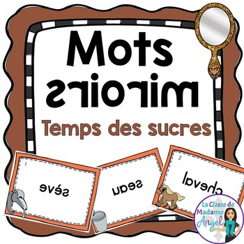 Temps des sucres - Maple Sugar Time Themed Vocabulary Center - Mots miroirs