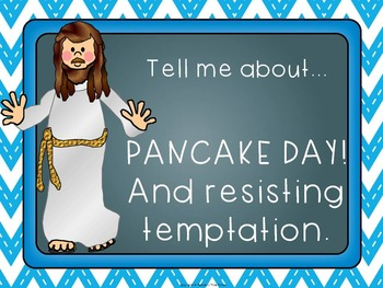The temptation of Jesus. Pancake day. What would you do?