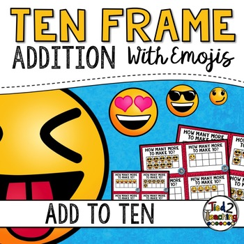 Ten Frame Addition Activity - Emoji Ten Frame Task Cards