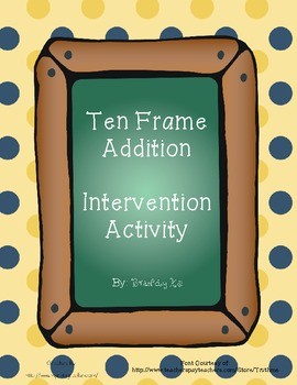 Ten Frame Addition Activity FREEBIE