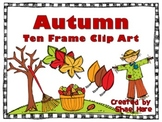 Ten Frame Clip Art {Autumn} 0-10 Common Core Math Aid - Fall September Leaf