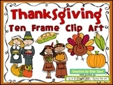 Ten Frame Clip Art {Thanksgiving} 0-10 Common Core Math Aid - November Turkey