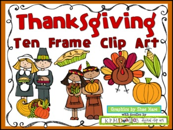 Ten Frame Clip Art {Thanksgiving} 0-10 Common Core Math Aid - November Turkey