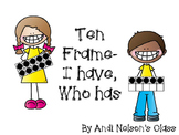 Ten Frame- I Have, Who Has