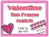 Ten Frame Match *Valentine* {February} - Flash cards - Common Core Math