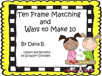 Ten Frame Mathching and Ways to Make 10 Practice