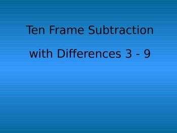 Ten Frame Subtraction with Counters Differences 3-9 Kindergarten Practice