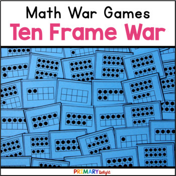 Ten Frame War Cards (A Number Sense Game) by Primary Delight
