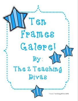 Ten Frames Galore! By The 2 Teaching Divas