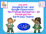 Ten Frames 11 - 20 Kinder Earth Day for Google Classroom™ Distance Learning
