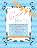 Ten Frames (counting and adding) - lessons, journal pages,