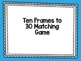 Ten Frames to 30 Matching Games