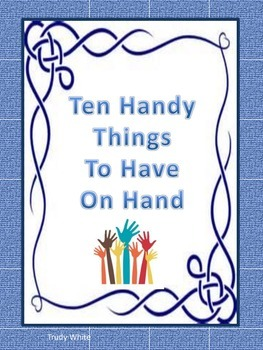 Ten Handy Things to Have On Hand
