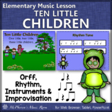 Elementary Music Lesson ~ Ten Little Children: Orff, Rhythm & Improvisation