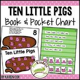 Ten Little Pigs Rhyme: Pocket Chart & Book