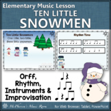 Winter Music Lesson ~ Ten Little Snowmen: Orff, Rhythm, Instruments and Game