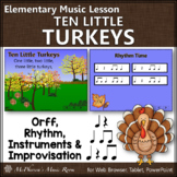 Thanksgiving Music Lesson ~ Ten Little Turkeys: Orff, Rhythm & Improvisation