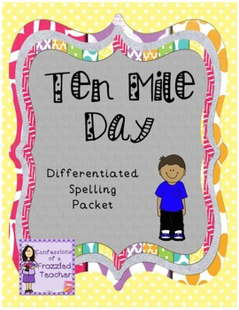 Ten Mile Day Differentiated Spelling (Scott Foresman Reading Street)
