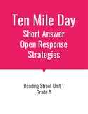 Ten Mile Day Open Response Strategies (Reading Street 2011)
