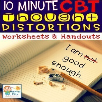 Ten  Minute CBT Worksheets and Handouts to Challenge Thought Distortions