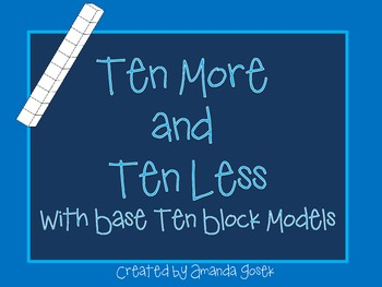 Ten More and Ten Less with Base Ten Block Models