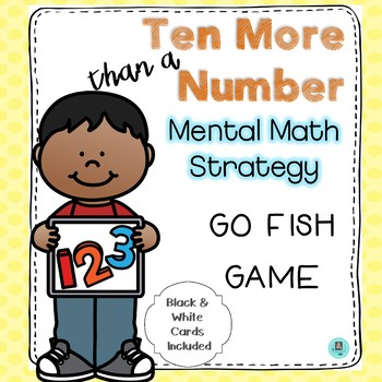 Ten More than a Number GO FISH Game