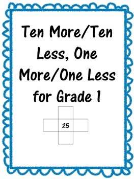 Ten More/Ten Less and One More/One Less for Grade 1