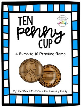 Ten Penny Cup: A Sums to 10 Math Game