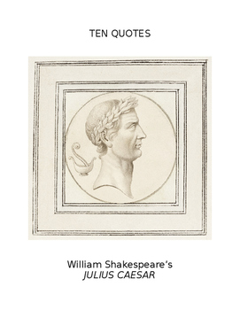 Ten Quotes:  JULIUS CAESAR