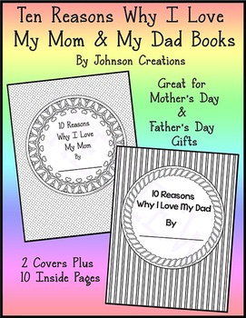 Ten Reasons Why I Love My Mom and My Dad Books