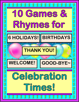 """""""Ten Games and Rhymes for Celebration Times!"""" - Special Days and Holidays!"""